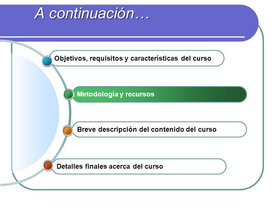 A continuación… Objetivos, requisitos y características del curso