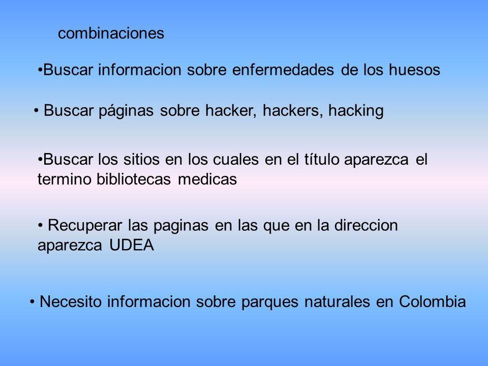combinaciones Buscar informacion sobre enfermedades de los huesos. Buscar páginas sobre hacker, hackers, hacking.