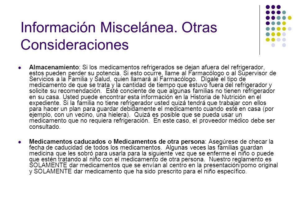 Información Miscelánea. Otras Consideraciones