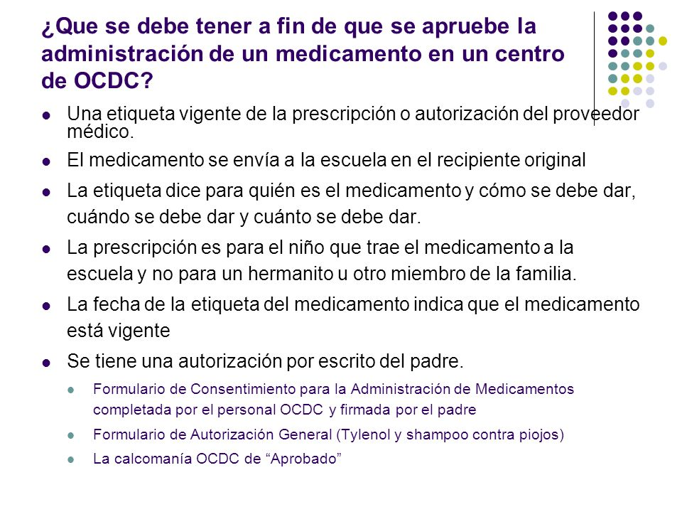 ¿Que se debe tener a fin de que se apruebe la administración de un medicamento en un centro de OCDC