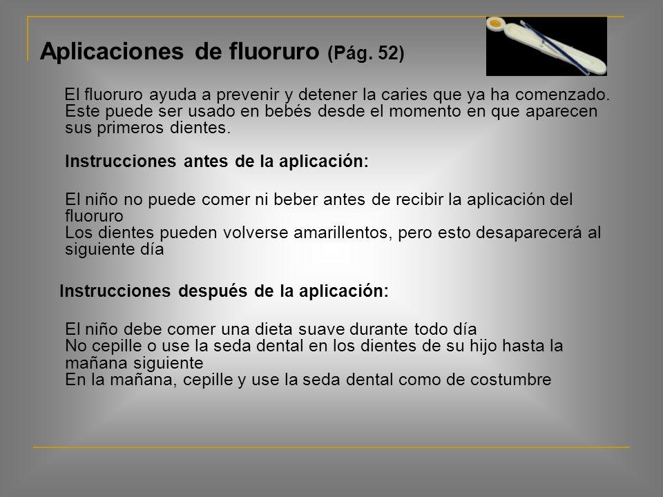 Aplicaciones de fluoruro (Pág. 52)