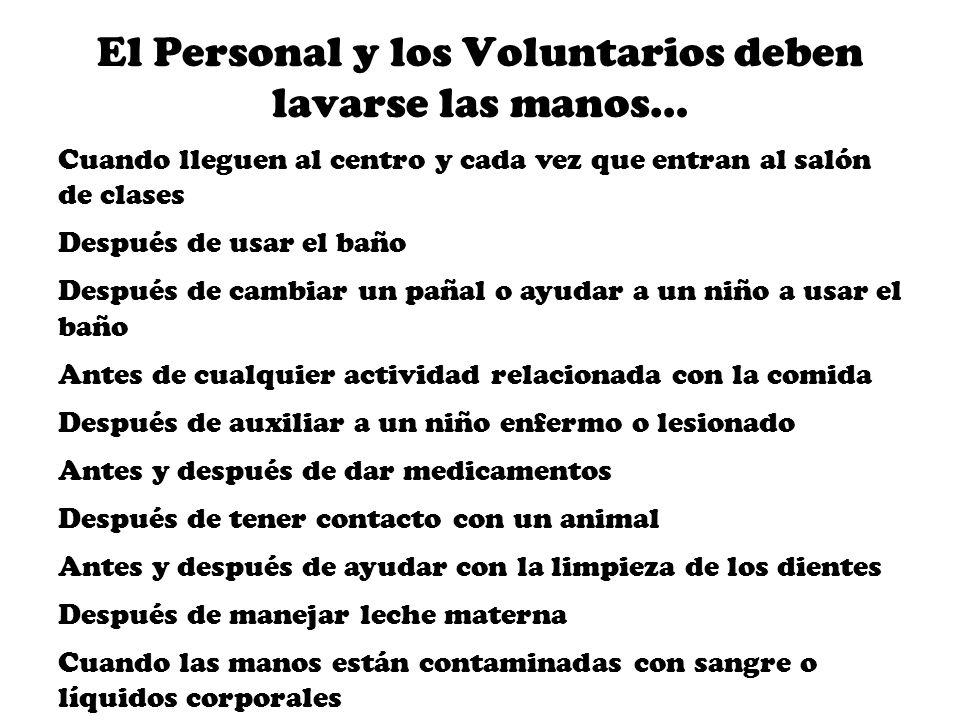 El Personal y los Voluntarios deben lavarse las manos…
