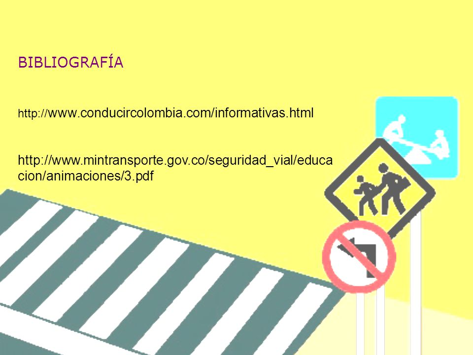 BIBLIOGRAFÍA http://www.conducircolombia.com/informativas.html.