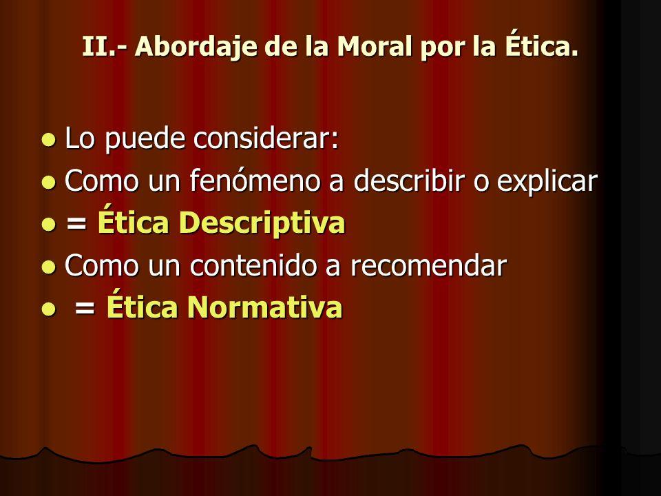 II.- Abordaje de la Moral por la Ética.
