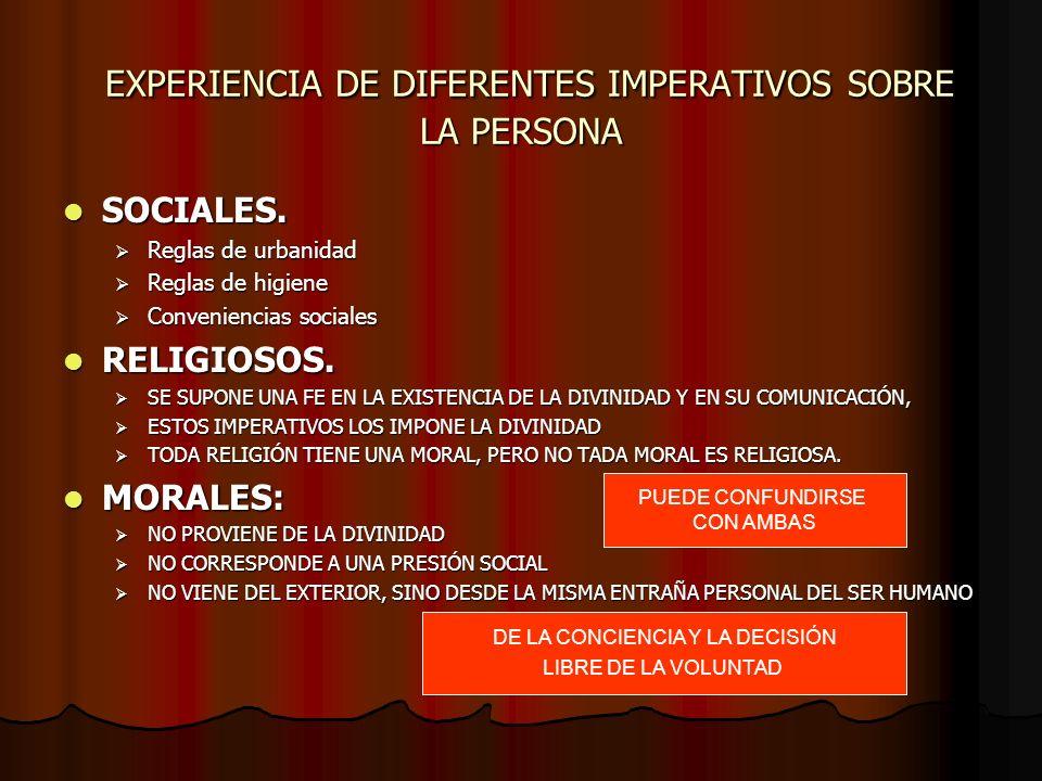 EXPERIENCIA DE DIFERENTES IMPERATIVOS SOBRE LA PERSONA