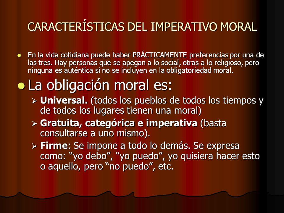 CARACTERÍSTICAS DEL IMPERATIVO MORAL