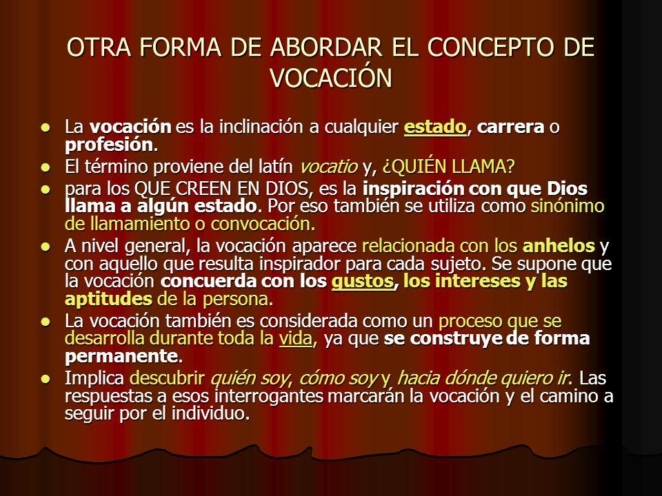 OTRA FORMA DE ABORDAR EL CONCEPTO DE VOCACIÓN