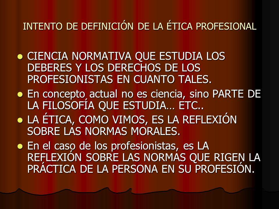 INTENTO DE DEFINICIÓN DE LA ÉTICA PROFESIONAL
