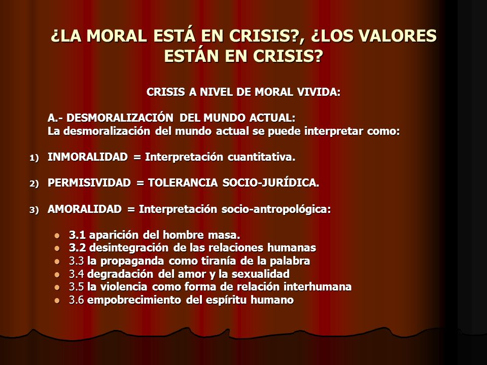 ¿LA MORAL ESTÁ EN CRISIS , ¿LOS VALORES ESTÁN EN CRISIS