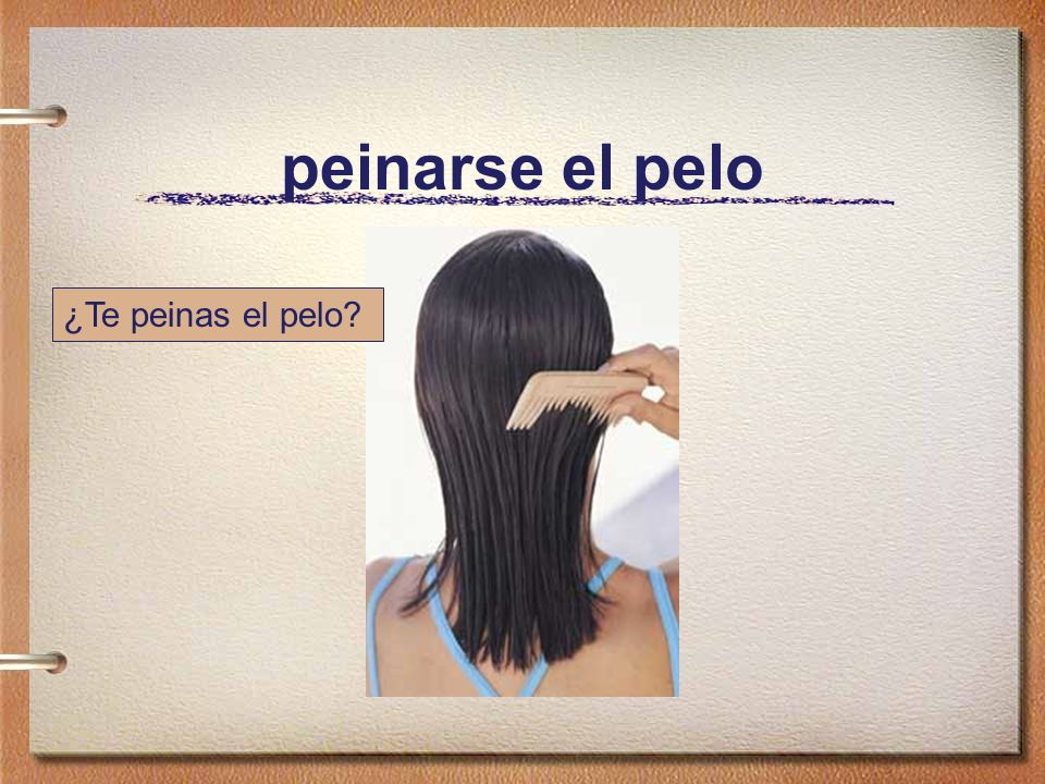 peinarse el pelo ¿Te peinas el pelo