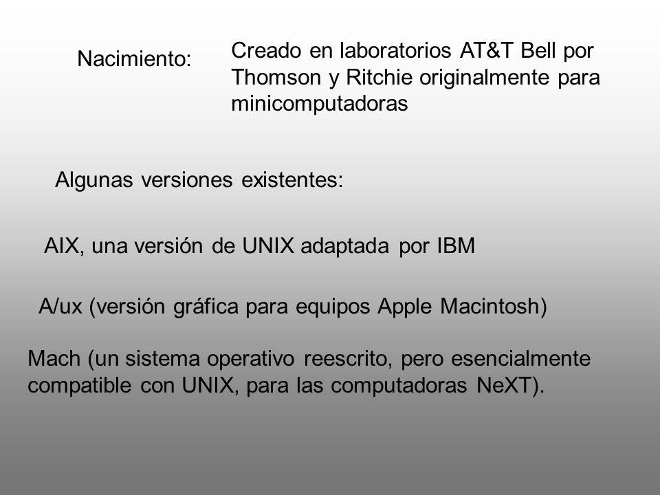 Creado en laboratorios AT&T Bell por Thomson y Ritchie originalmente para minicomputadoras