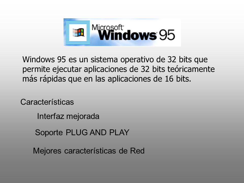 Windows 95 es un sistema operativo de 32 bits que permite ejecutar aplicaciones de 32 bits teóricamente más rápidas que en las aplicaciones de 16 bits.