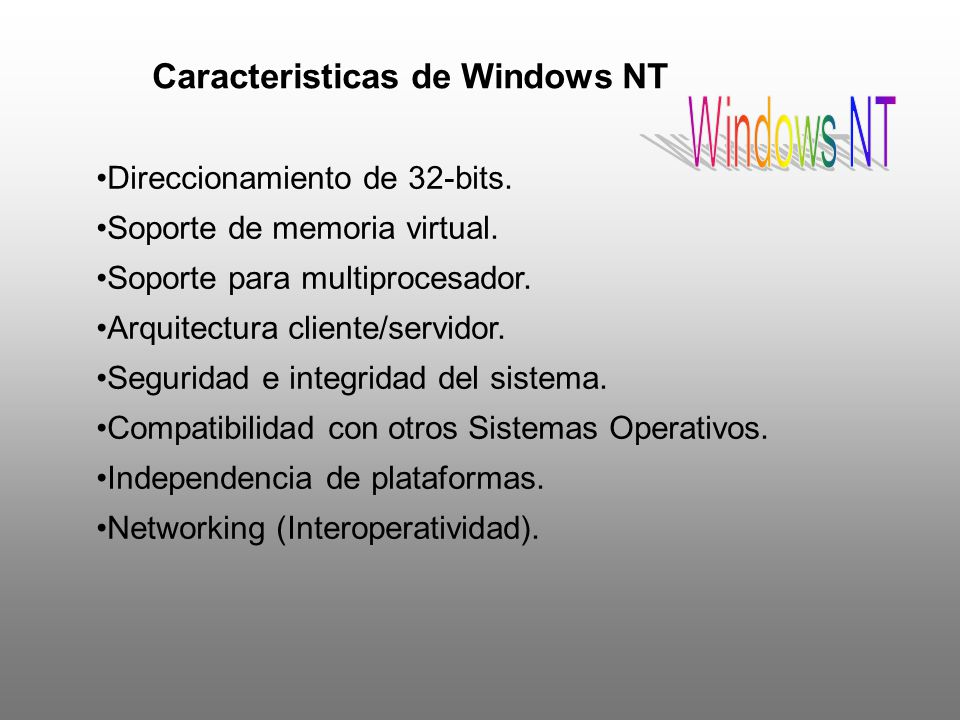 Windows NT Caracteristicas de Windows NT Direccionamiento de 32-bits.