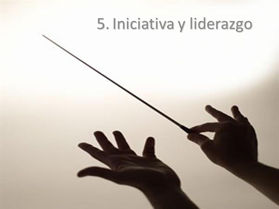 5. Iniciativa y liderazgo