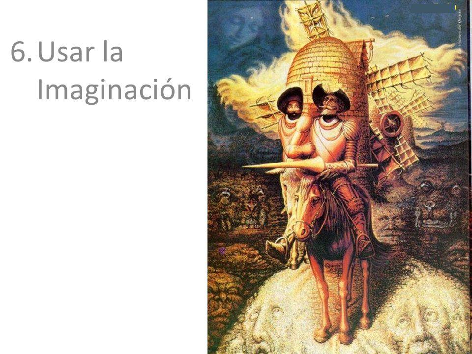 6. Usar la Imaginación