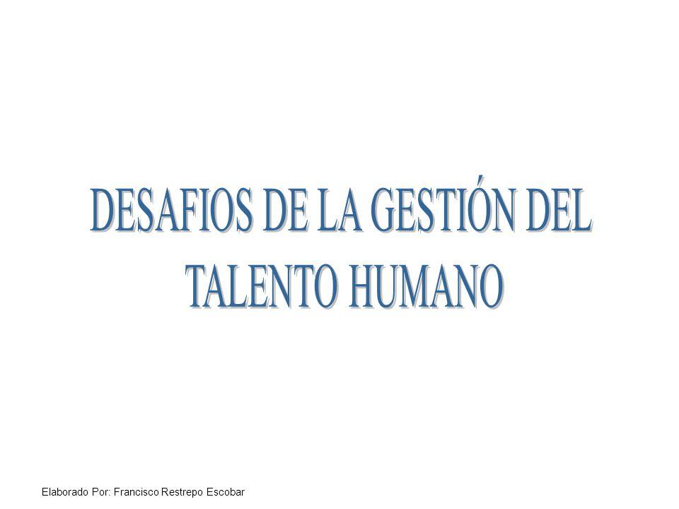 DESAFIOS DE LA GESTIÓN DEL TALENTO HUMANO