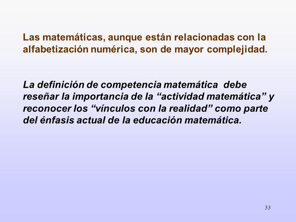 Las matemáticas, aunque están relacionadas con la alfabetización numérica, son de mayor complejidad.