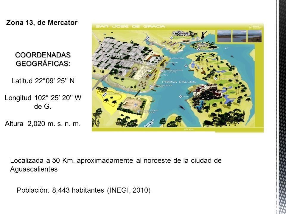 Zona 13, de Mercator COORDENADAS GEOGRÁFICAS: Latitud 22°09' 25'' N Longitud 102° 25' 20'' W de G. Altura 2,020 m. s. n. m.