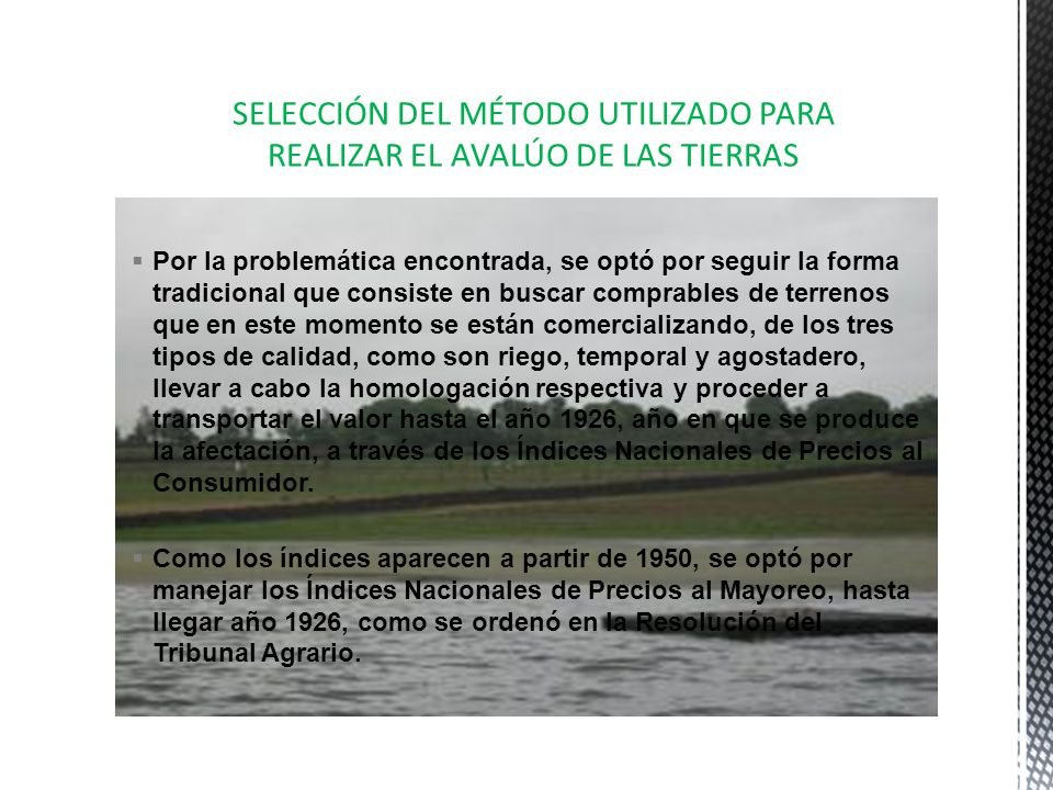 SELECCIÓN DEL MÉTODO UTILIZADO PARA REALIZAR EL AVALÚO DE LAS TIERRAS