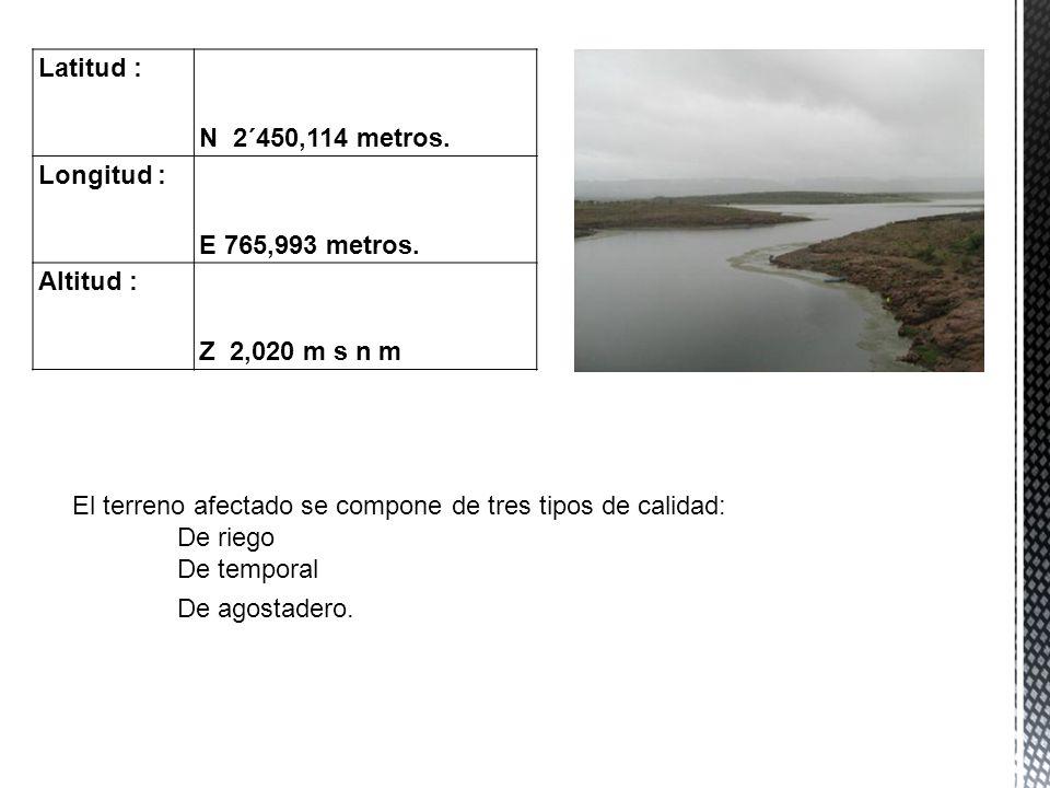 Latitud : N 2´450,114 metros. Longitud : E 765,993 metros. Altitud : Z 2,020 m s n m. El terreno afectado se compone de tres tipos de calidad: