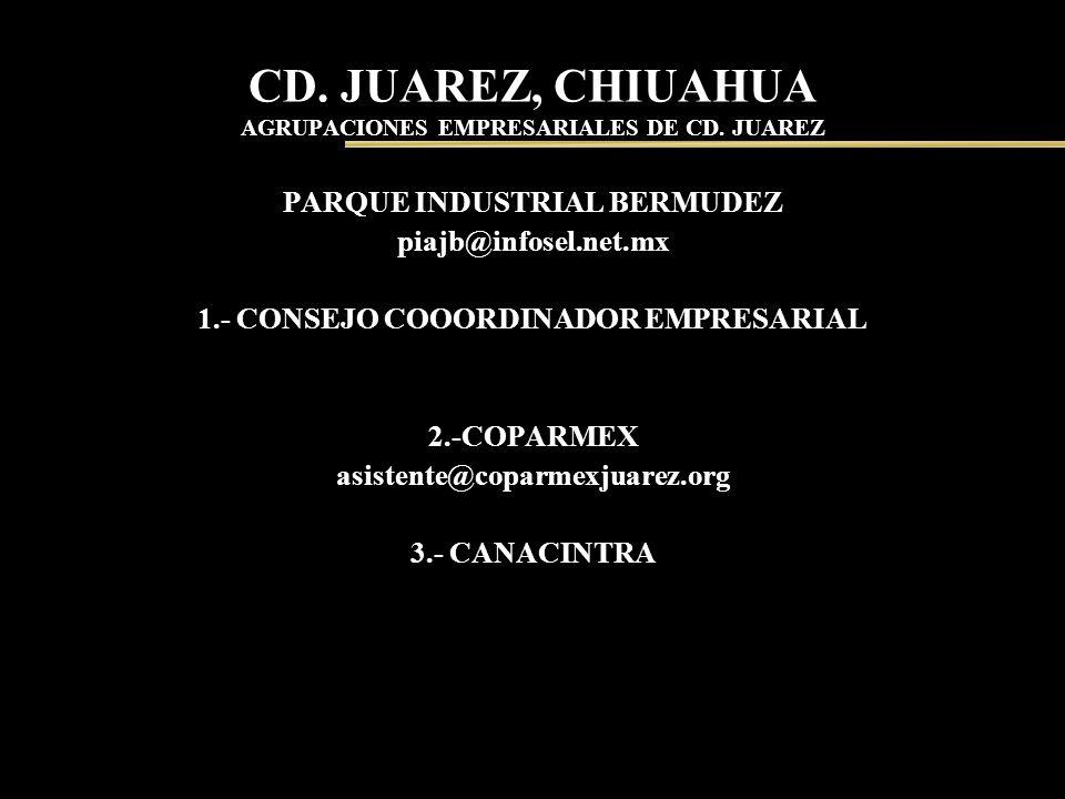 CD. JUAREZ, CHIUAHUA AGRUPACIONES EMPRESARIALES DE CD. JUAREZ