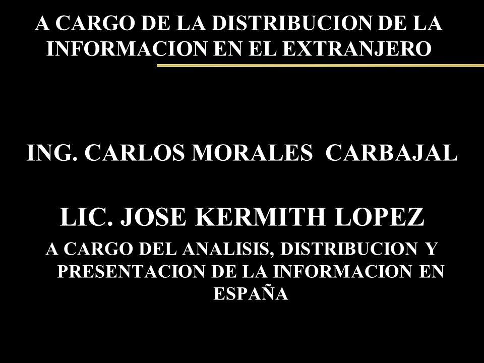 A CARGO DE LA DISTRIBUCION DE LA INFORMACION EN EL EXTRANJERO