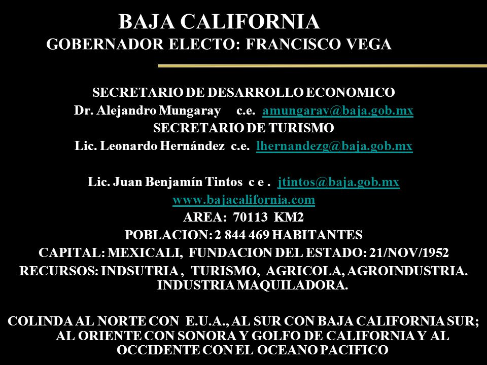 BAJA CALIFORNIA GOBERNADOR ELECTO: FRANCISCO VEGA