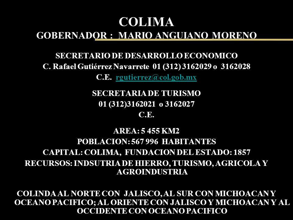 COLIMA GOBERNADOR : MARIO ANGUIANO MORENO