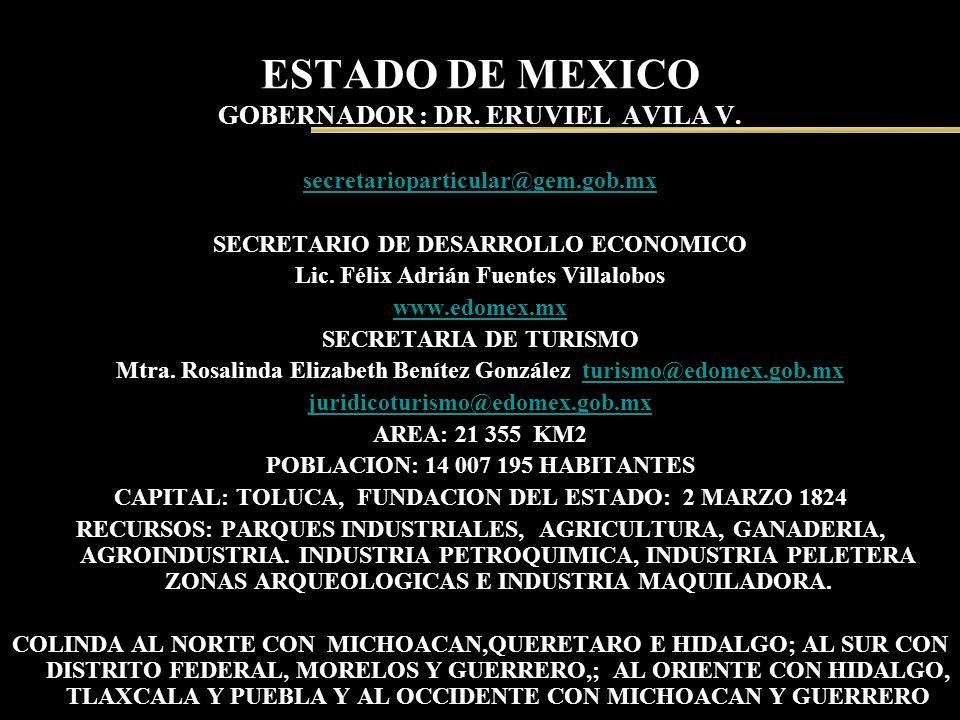 ESTADO DE MEXICO GOBERNADOR : DR. ERUVIEL AVILA V.
