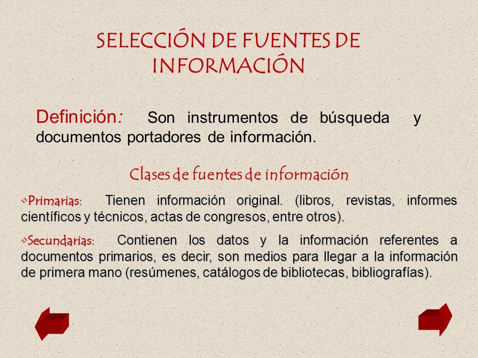SELECCIÓN DE FUENTES DE INFORMACIÓN Clases de fuentes de información