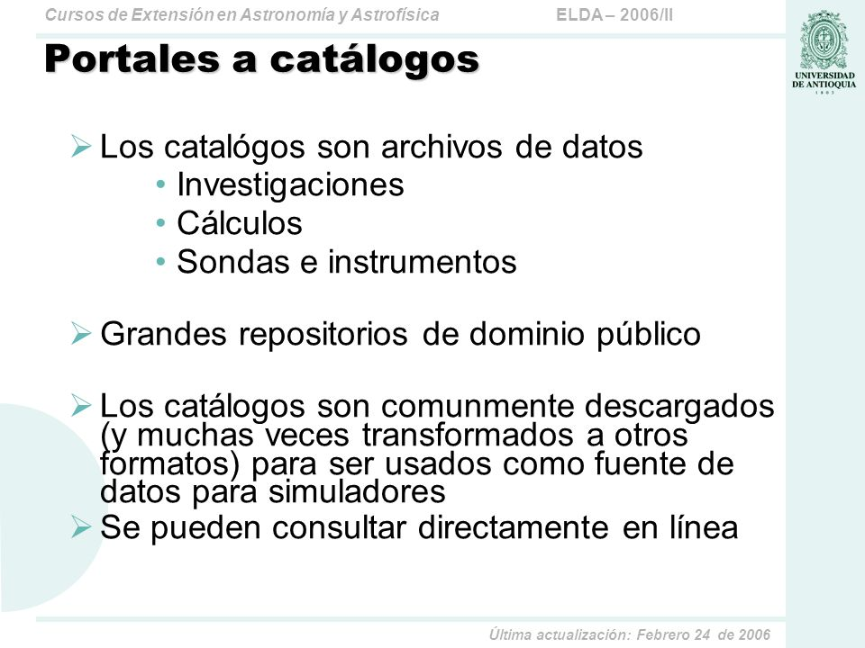 Portales a catálogos Los catalógos son archivos de datos