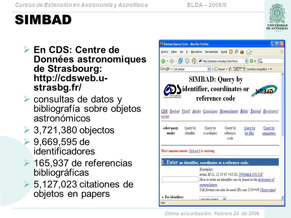 SIMBAD En CDS: Centre de Données astronomiques de Strasbourg: http://cdsweb.u- strasbg.fr/
