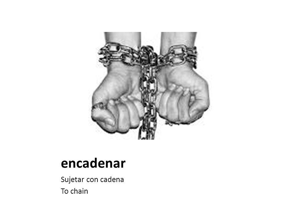encadenar Sujetar con cadena To chain