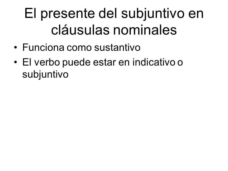 El presente del subjuntivo en cláusulas nominales