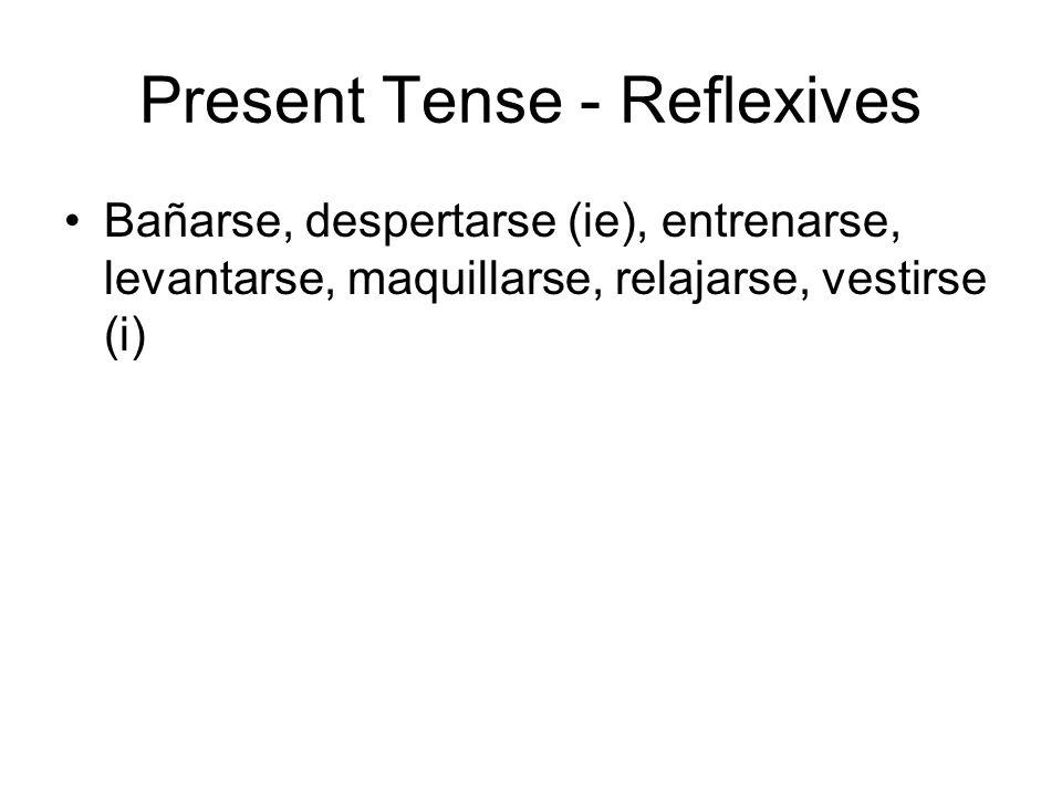 Present Tense - Reflexives
