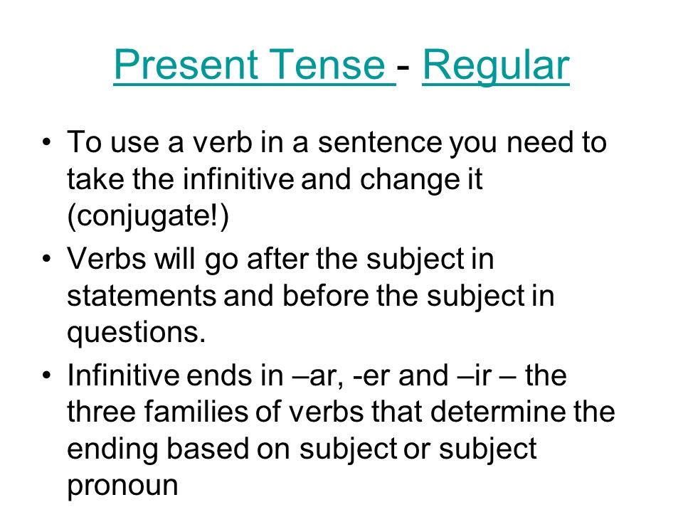 Present Tense - Regular