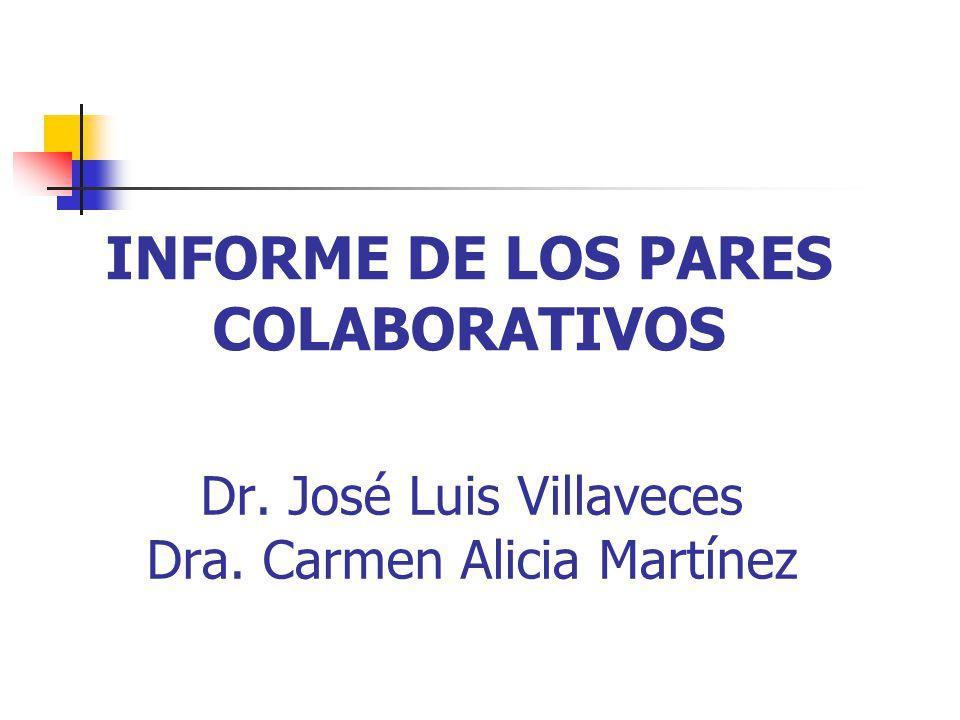 Dr. José Luis Villaveces Dra. Carmen Alicia Martínez