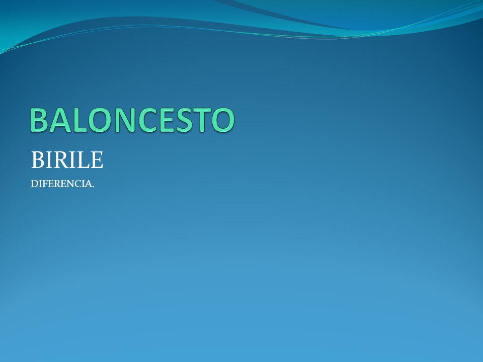 BALONCESTO BIRILE DIFERENCIA.