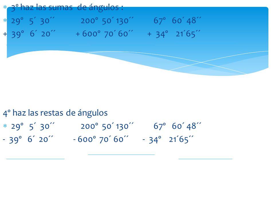 3º haz las sumas de ángulos :
