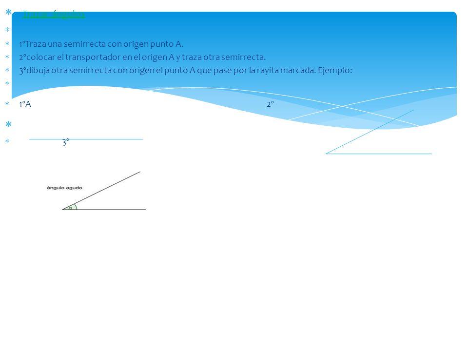 Trazar ángulos 1ºTraza una semirrecta con origen punto A.