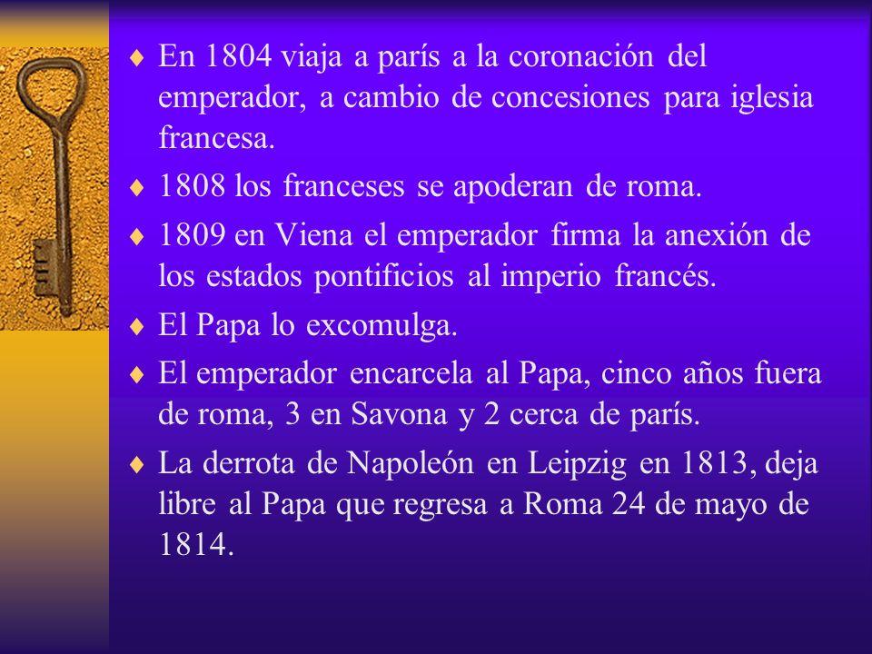 En 1804 viaja a parís a la coronación del emperador, a cambio de concesiones para iglesia francesa.