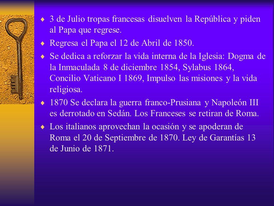 3 de Julio tropas francesas disuelven la República y piden al Papa que regrese.