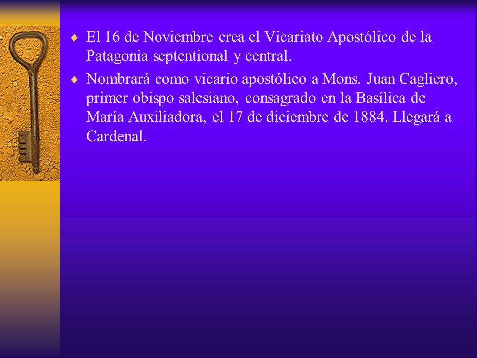 El 16 de Noviembre crea el Vicariato Apostólico de la Patagonia septentional y central.