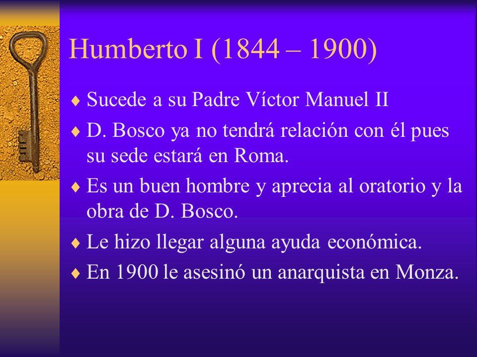 Humberto I (1844 – 1900) Sucede a su Padre Víctor Manuel II