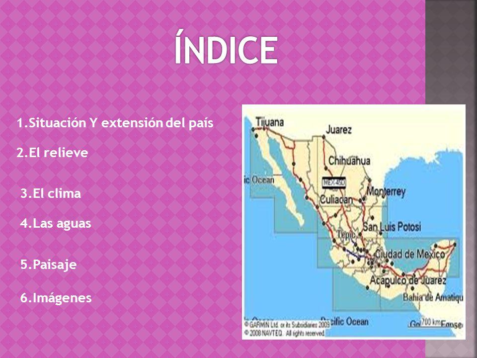 ÍNDICE 1.Situación Y extensión del país 2.El relieve 3.El clima