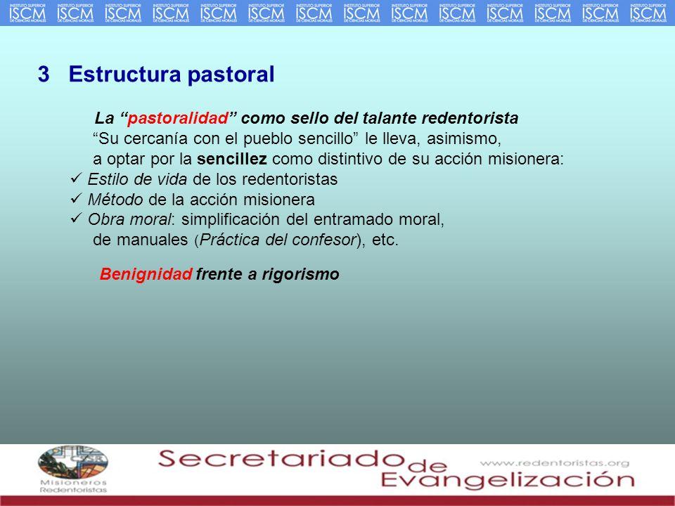 3 Estructura pastoral La pastoralidad como sello del talante redentorista.
