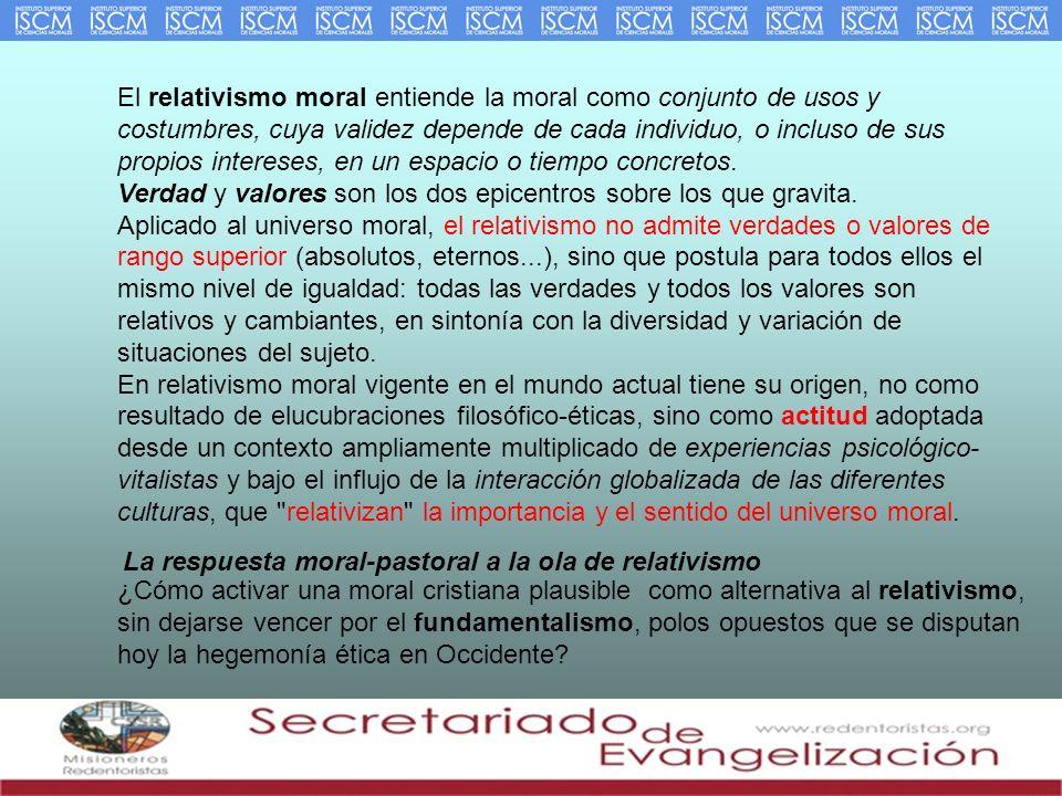 El relativismo moral entiende la moral como conjunto de usos y costumbres, cuya validez depende de cada individuo, o incluso de sus propios intereses, en un espacio o tiempo concretos.