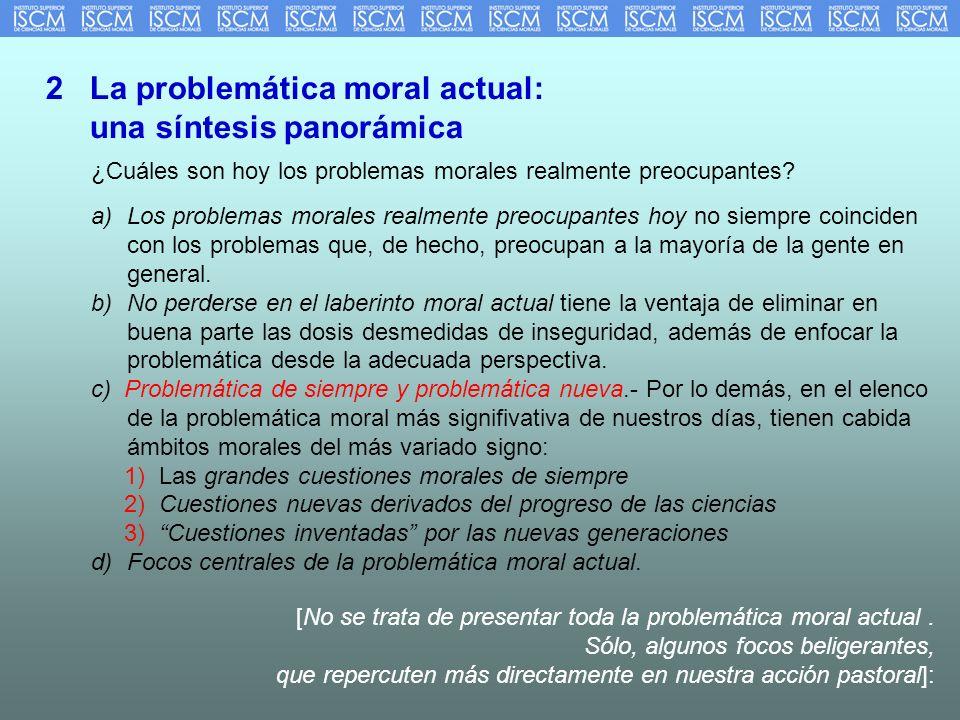 2 La problemática moral actual: una síntesis panorámica