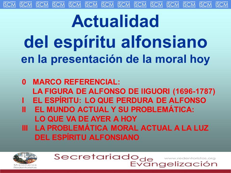 Actualidad del espíritu alfonsiano en la presentación de la moral hoy