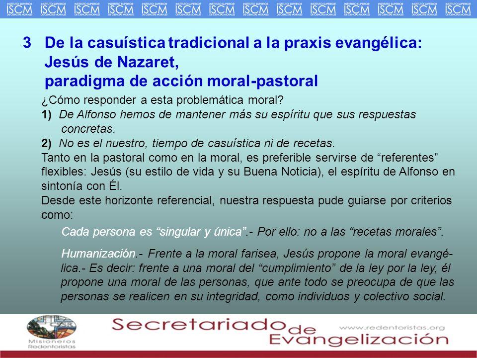 3 De la casuística tradicional a la praxis evangélica: Jesús de Nazaret, paradigma de acción moral-pastoral